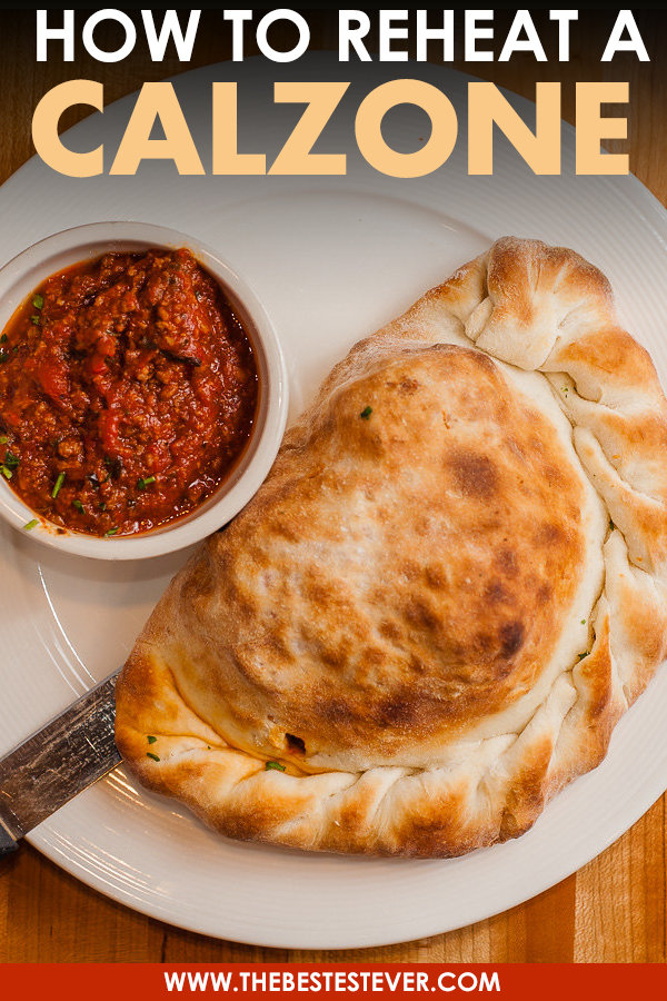 How to Reheat a Calzone: Step-by-Step Guide