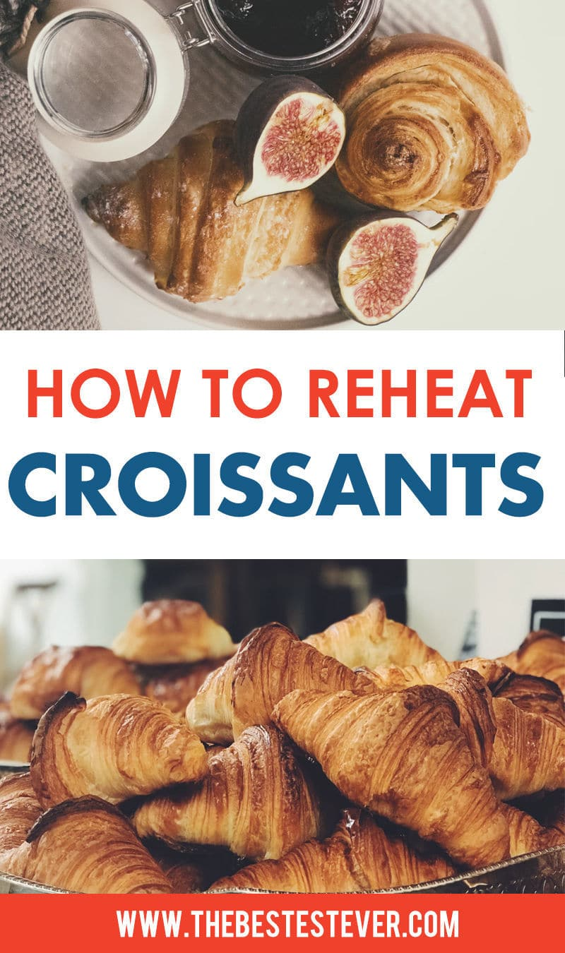 Step-by-Step Guide to Reheating Croissants