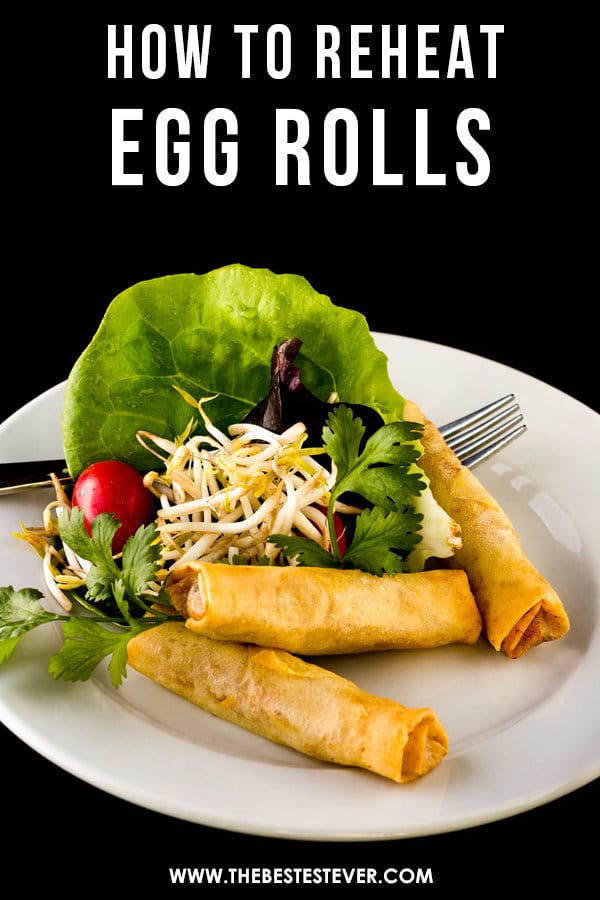 How to Reheat Egg Rolls: A Step-by-Step Guide