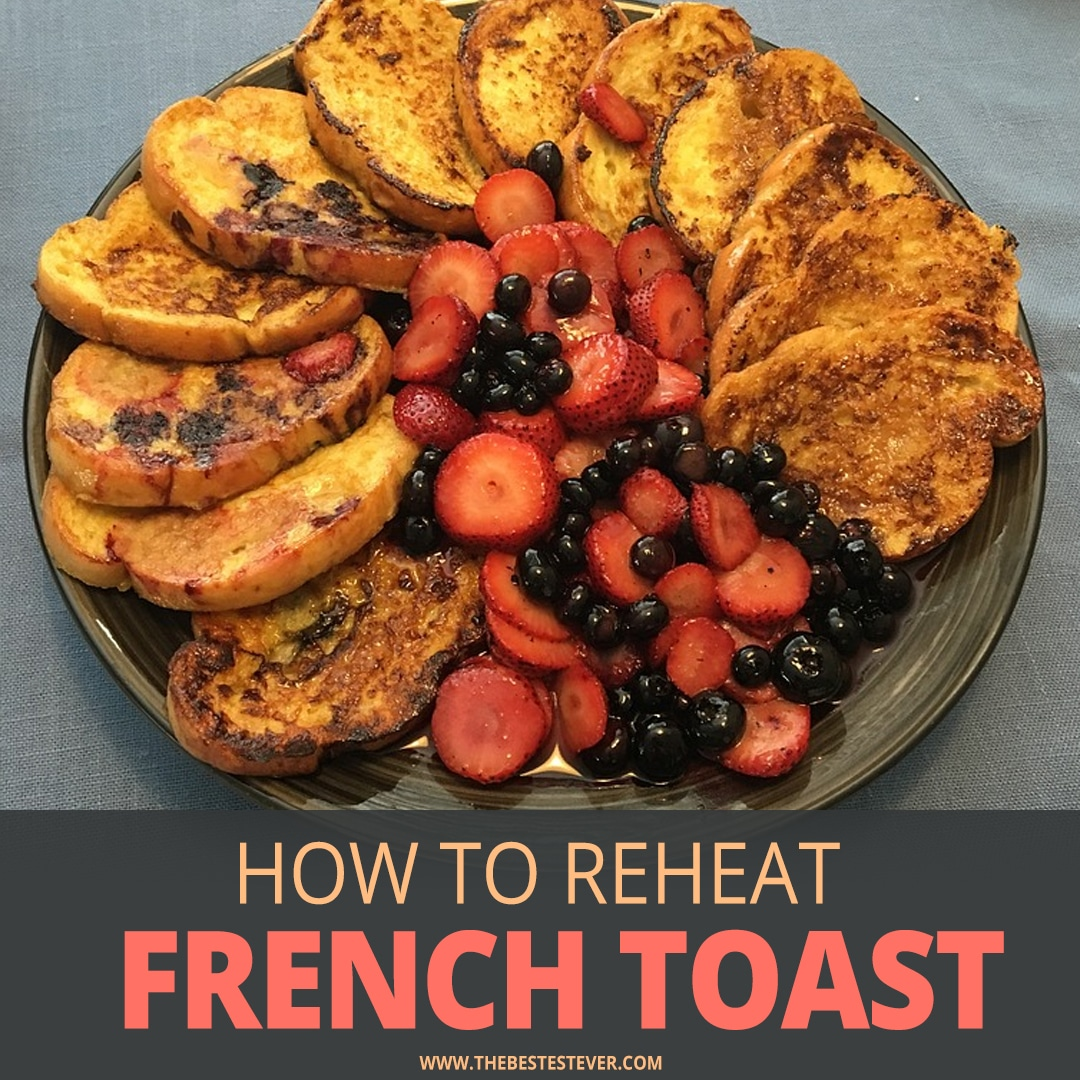 How to Reheat French Toast (4 Best Methods to Use)