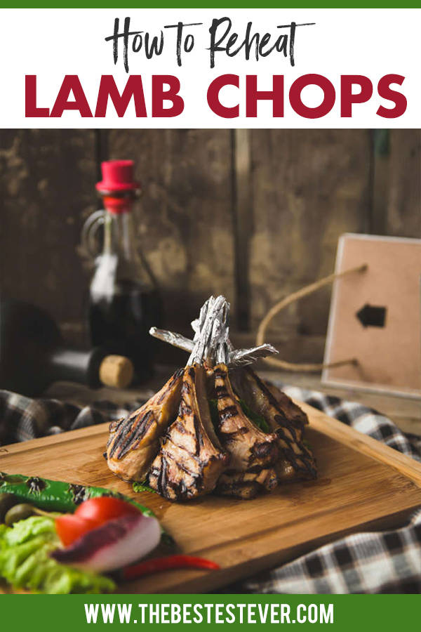 Reheating Lamb Chops: a Step by Step Guide