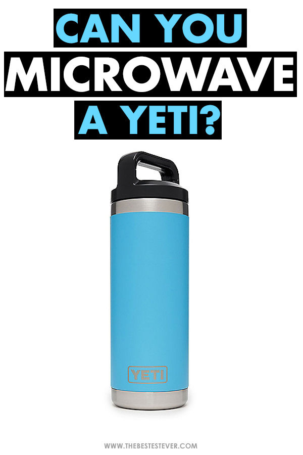 Can You Microwave a Yeti?