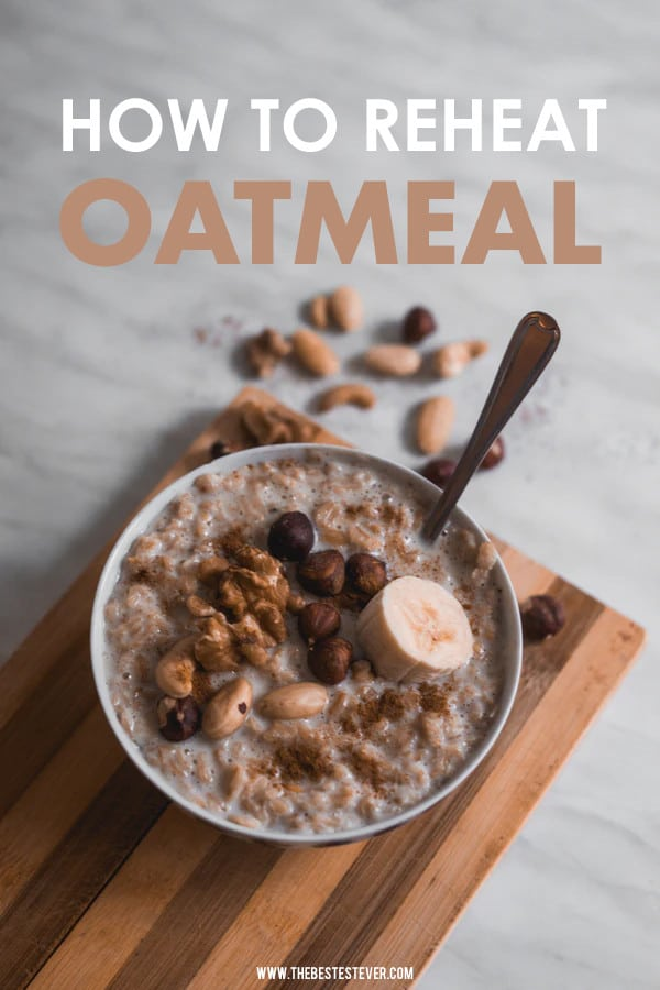 How to Reheat Oatmeal: A Quick Step by Step Guide