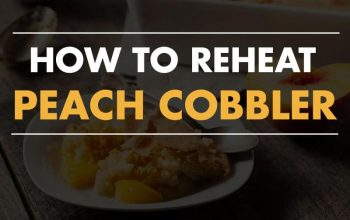 How to Reheat Peach Cobbler: A Step-by-Step Guide