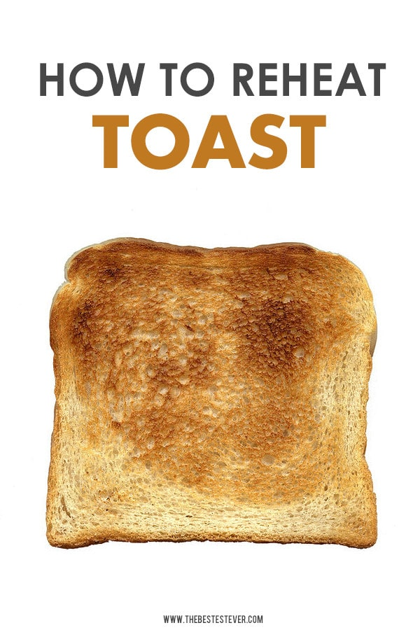 How to Reheat Toast: A Step-by-Step Guide
