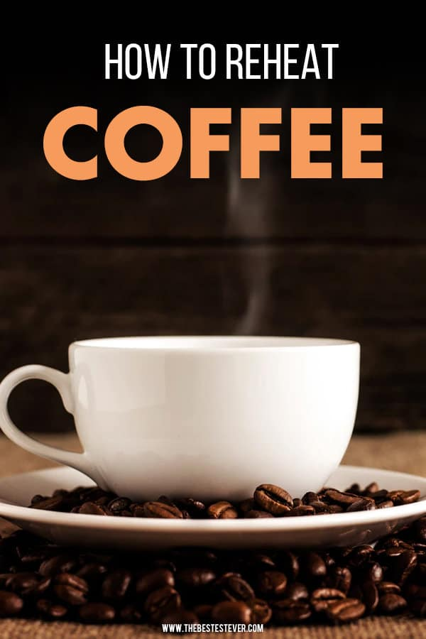 How to Reheat Coffee: A Step-by-Step Guide