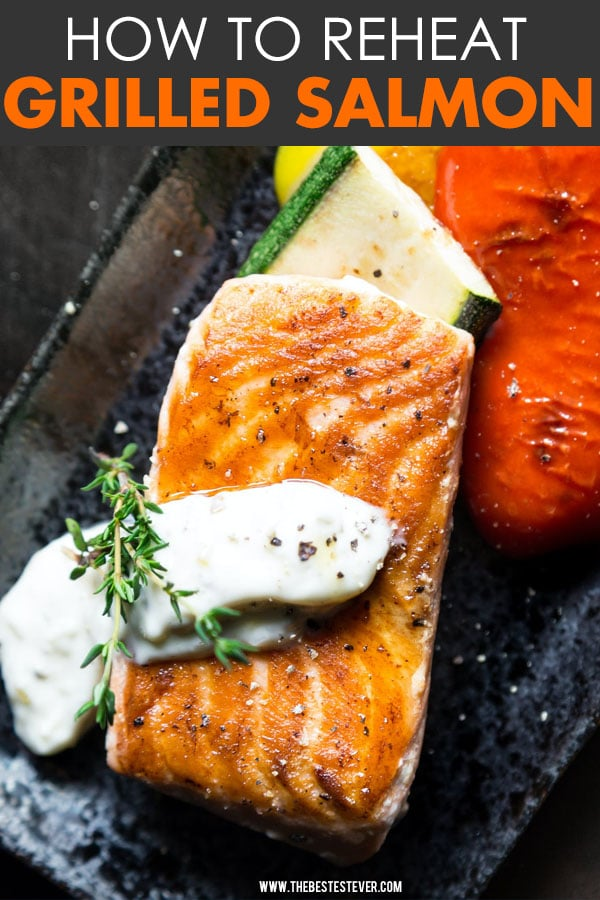 How to Reheat Grilled Salmon (a Step-by-Step Guide)