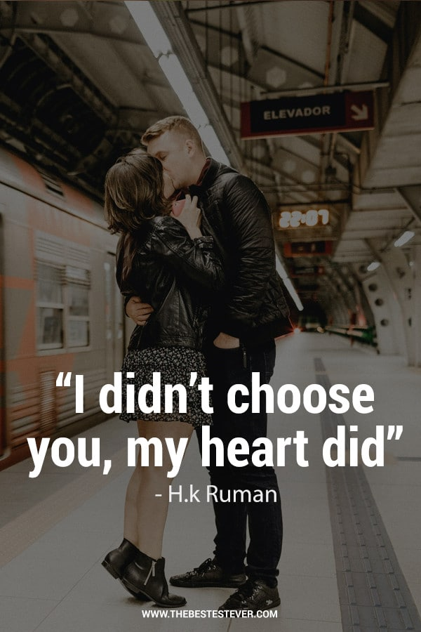 I didn't choose you, my heart did - H.k Ruman Quote