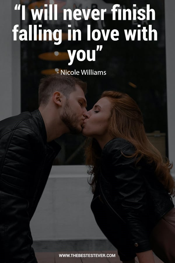I Will Never Finish Falling in Love With You - Nicole Williams Quote