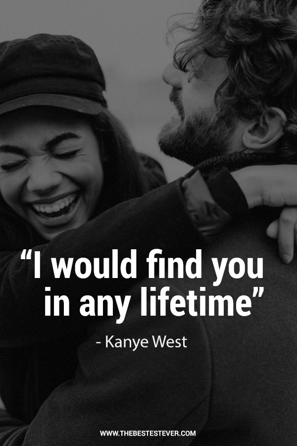 I Would Find You in Any Lifetime - Kanye West Quote