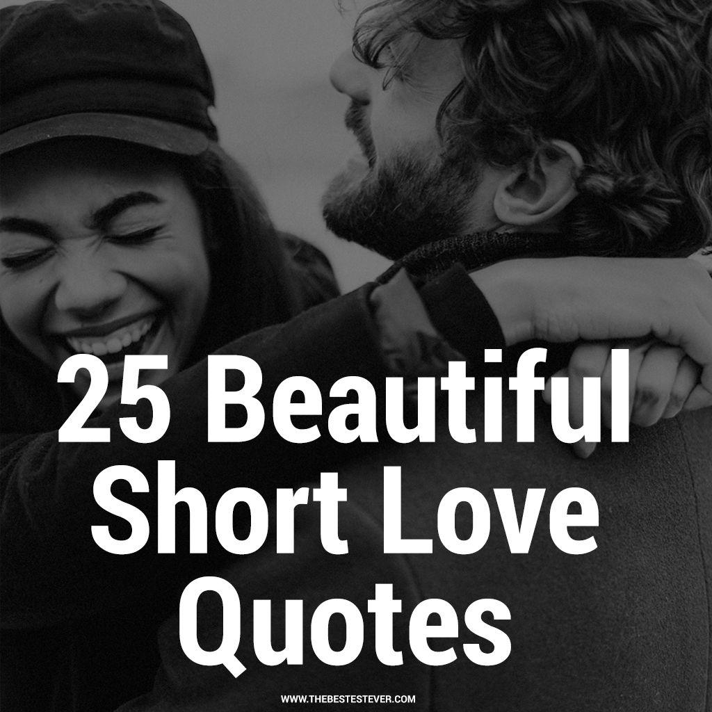 25 Beautiful Short Love Quotes & Sayings