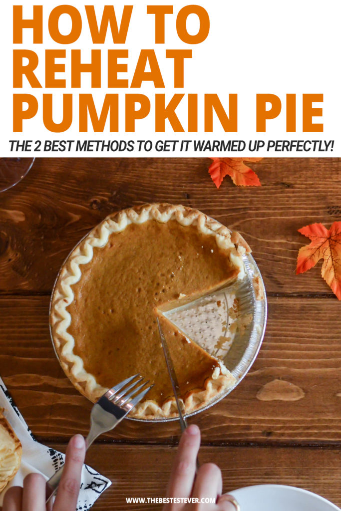 How to Reheat Pumpkin Pie: A Step-by-Step Instructional Guide