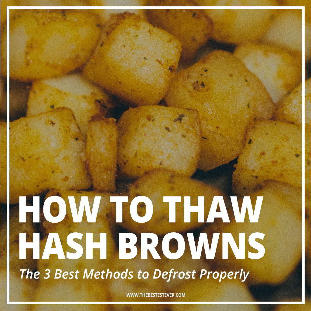 Best Way to Defrost Hash Browns: 3 Best Options