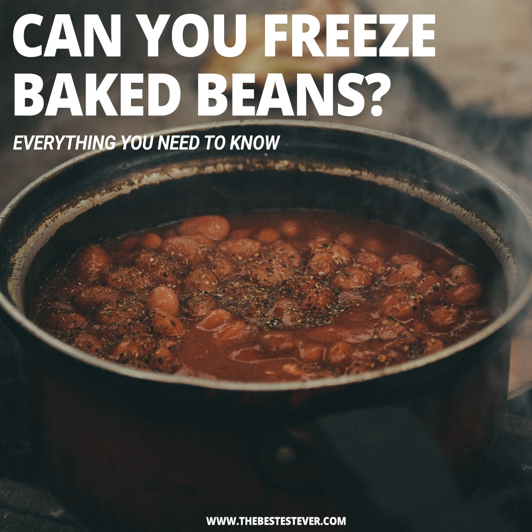 Best Way to Freeze Baked Beans: A Detailed Guide