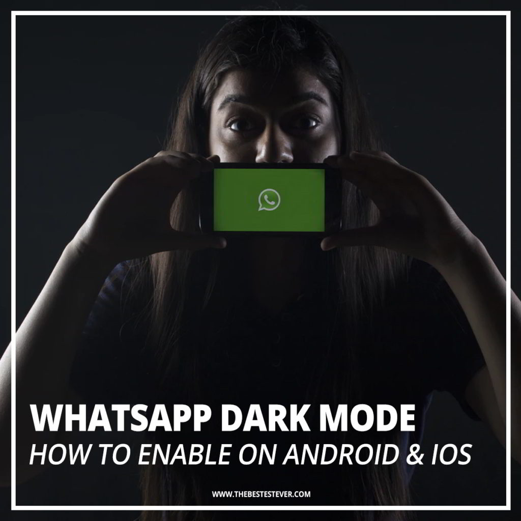 How to Enable WhatsApp Dark Mode on Android & iPhone