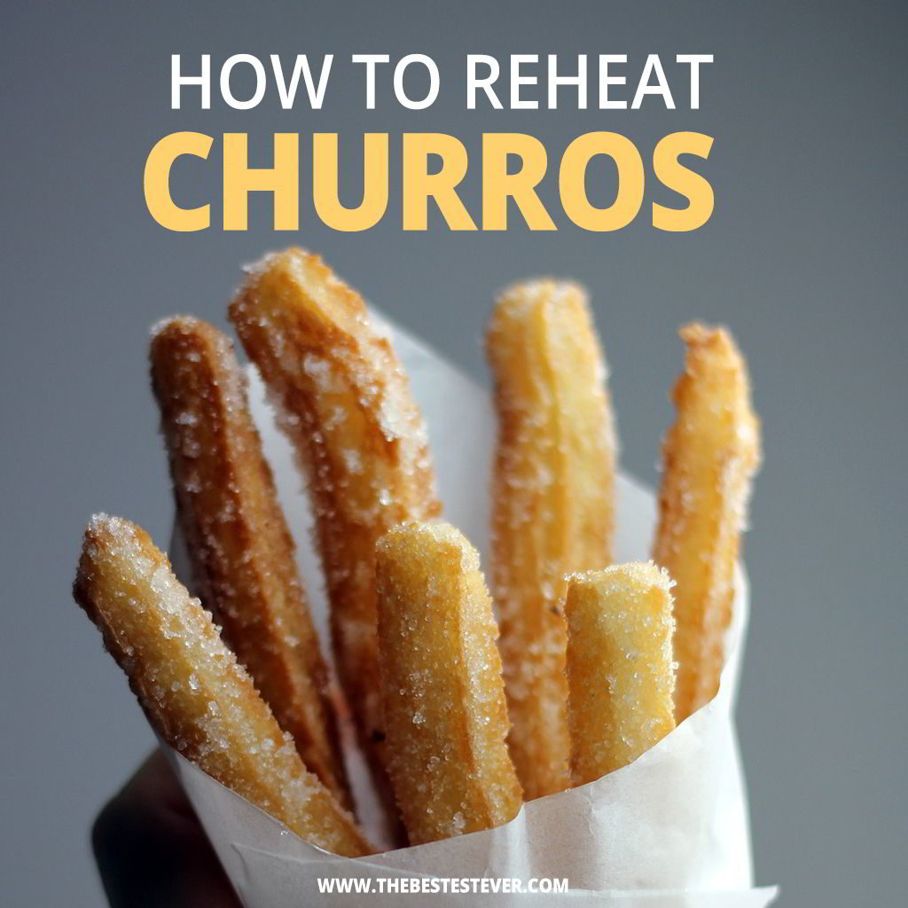 How to Reheat Churros: 3 Best Options to Use