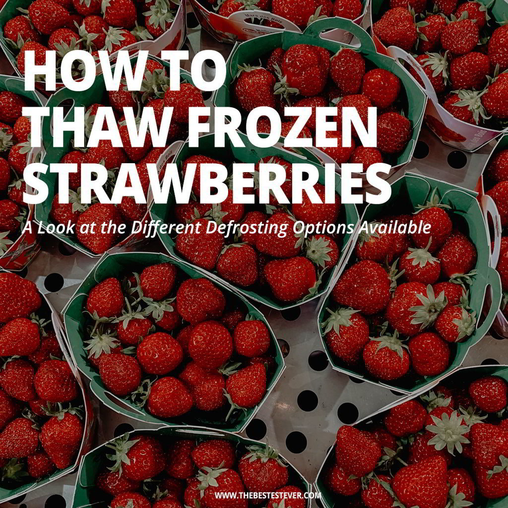 How to Thaw Frozen Strawberries: A Look at the Best Options