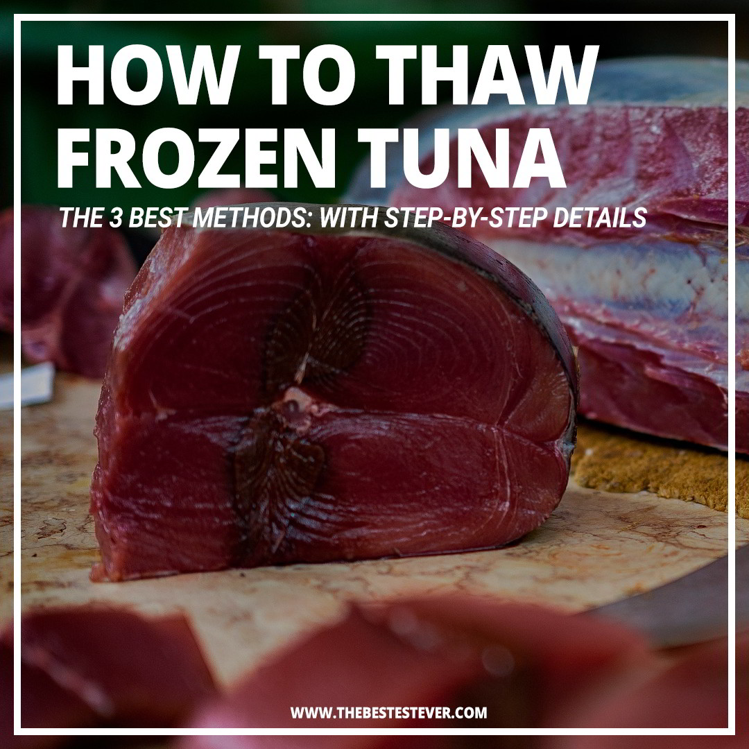 How to Thaw Frozen Tuna Steak: The 3 Best Methods to Use