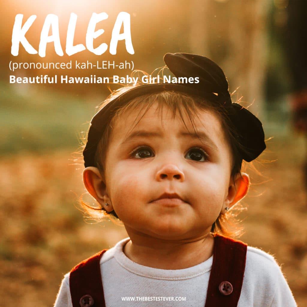 Kalea: Beautiful Hawaiian Baby Girl Names