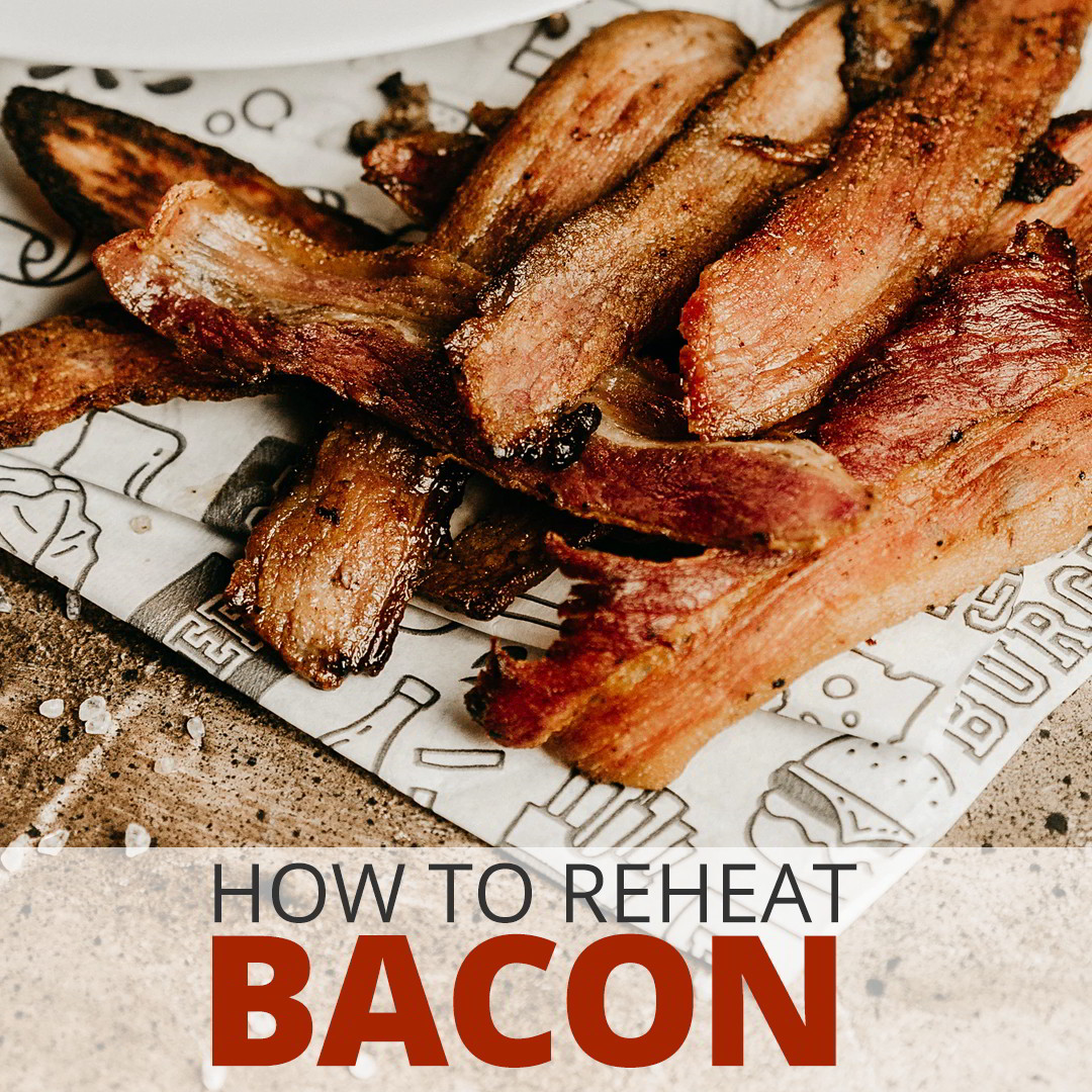 How to Reheat Bacon - 4 Best Methods to Use