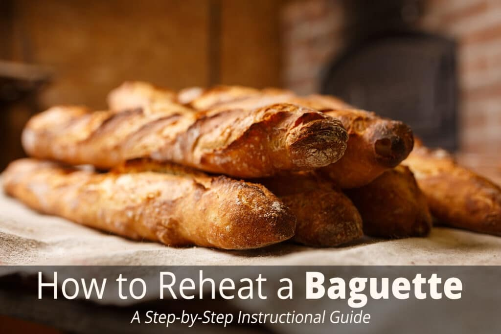 How to Reheat French Bread: 2 Best Methods to Use
