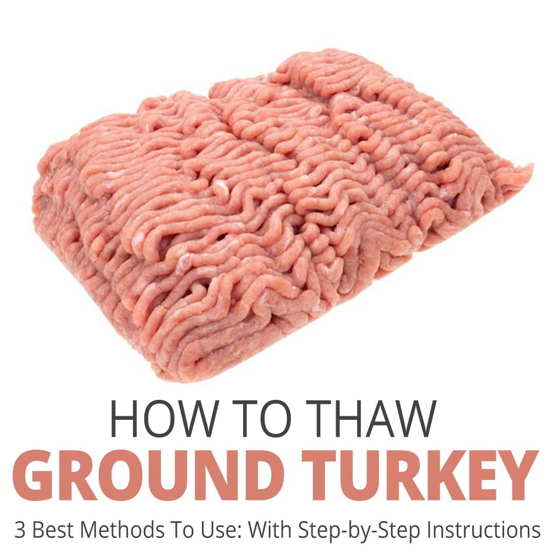How to Thaw Frozen Ground Turkey: Best Methods to Use