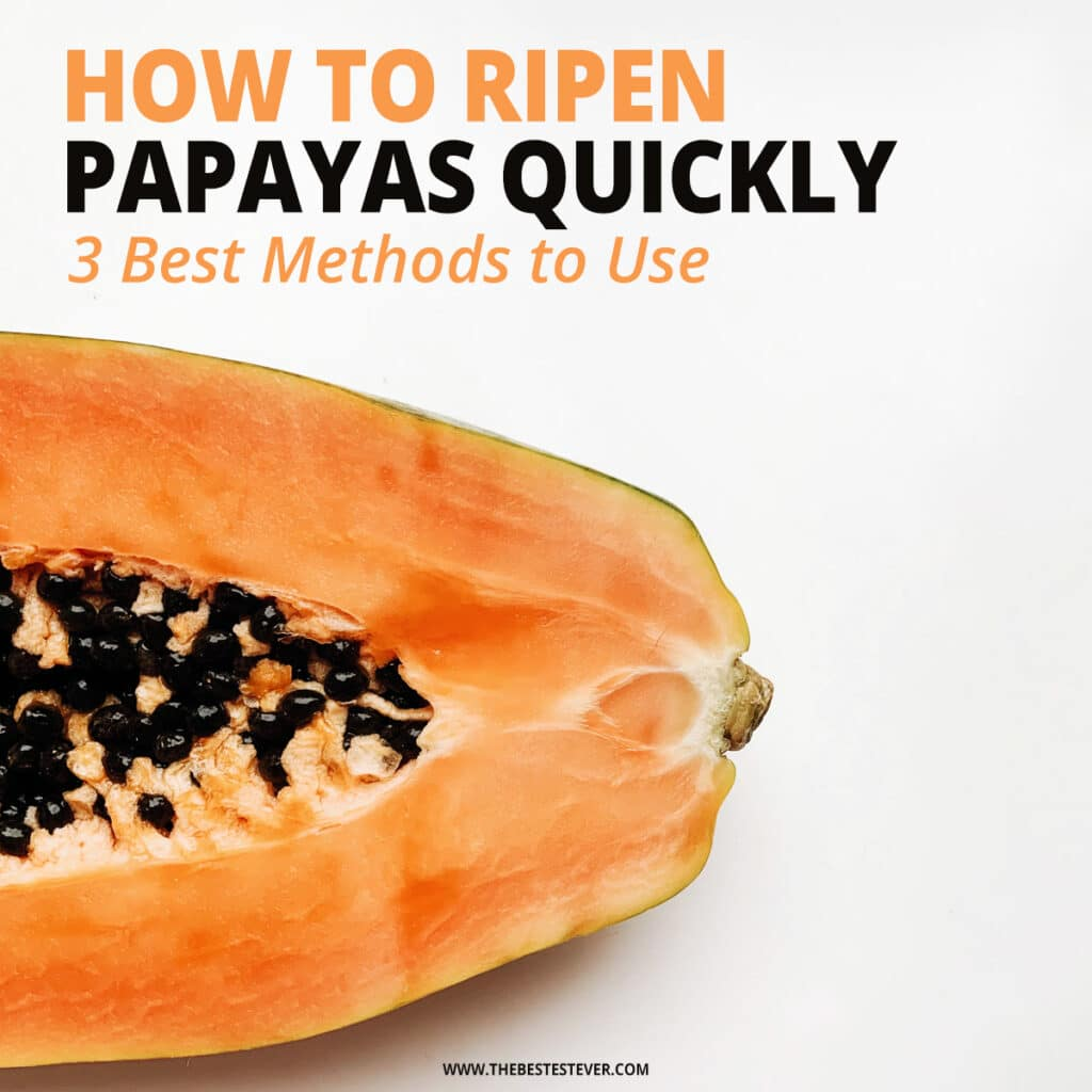 How to ripen papayas quickly: 3 best methods to use