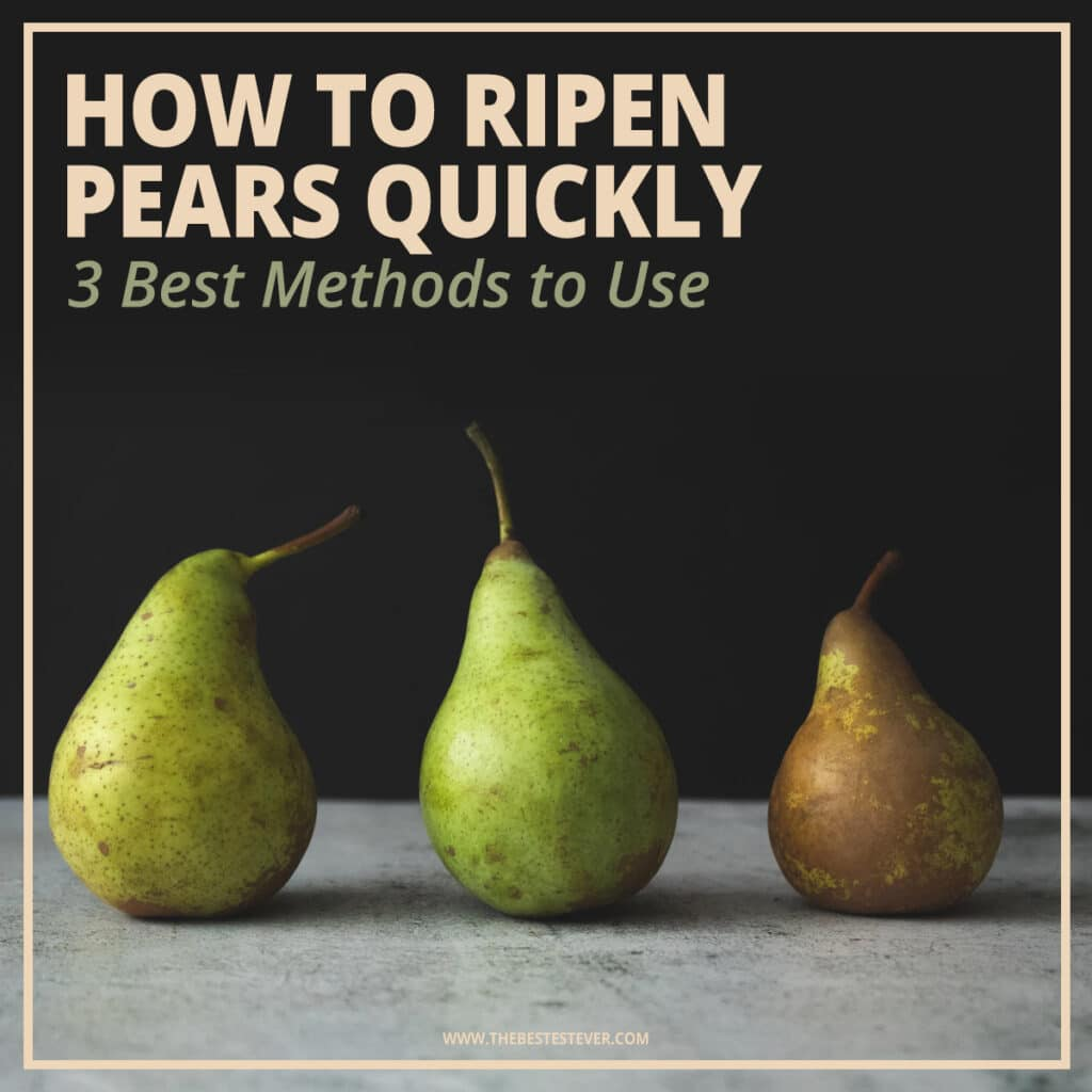 How to Ripen Pears Quickly - The Best Methods to Use