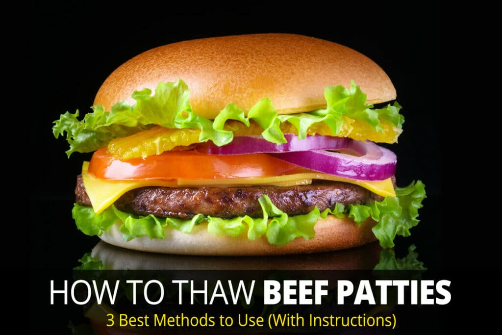 How to Thaw Beef Patties/Burgers - 3 Best Methods to Use